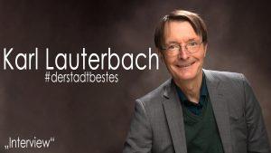 Das Interview mit Prof. Dr. Karl Lauterbach zum Projekt : #derstadtbestes von #thomasahrendt #studio157