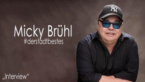 Micky Brühl komplettes Interview #derstadtbestes