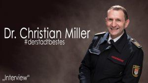 Das Interview mit Dr. Christian Miller, Berufsfeuerwehr Köln, zum Projekt Derstadtbestes von Thomas Ahrendt, STudio157